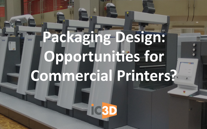 Packaging Design Oppurtunities for Commercial Printers